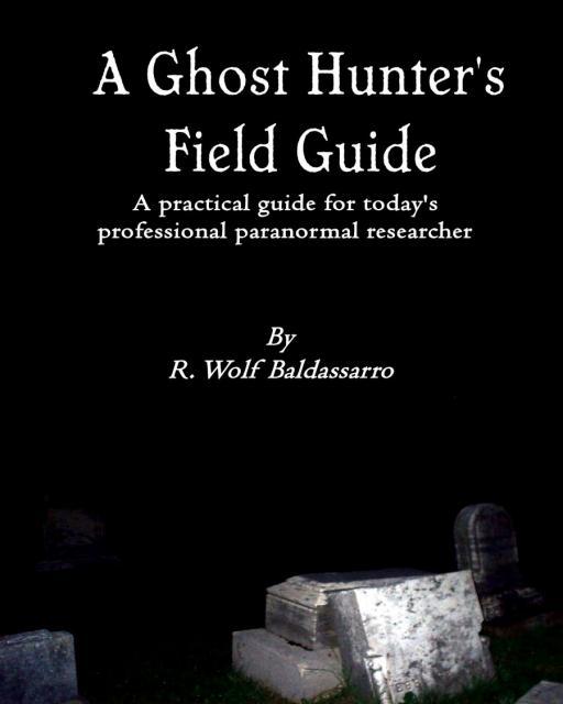 A_Ghost_Hunter__s_Field_Guide_by_rwolfbaldassarro